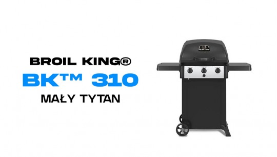 Grill gazowy Broil King® BK™ 310 - mały, a wielki